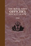 The Royal Navy Officer's Pocket-Book: 1944 - Brian Lavery