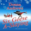Six Geese A-Slaying - Donna Andrews, Bernadette Dunne