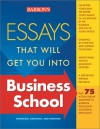 Essays That Will Get You Into Business School - Dan Kaufman, Chris Dowhan