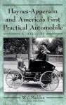 Haynes-Apperson and America's First Practical Automobile: A History - W.C. Madden, David Griffey
