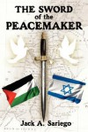 The Sword of the Peacemaker - Jack Sariego