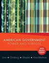 American Government, Core Edition: Power and Purpose - Theodore J. Lowi, Benjamin Ginsberg, Kenneth Shepsle