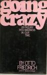 Going Crazy - Otto Friedrich