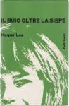 IL BUIO OLTRE LA SIEPE FELTRINELLI 1963 - Harper Lee