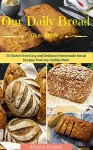 Our Daily Bread: Gluten Free Easy and Delicious Homemade Bread Recipes from my chubby mom (gluten free recipes ,homemade recipes, healthy Bread Recipes, gluten free diet, quick Bread recipes) - Allyson Russell