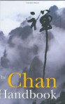 The Chan Handbook: Talks about Meditation - Hsuan Hua