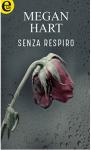Senza respiro - Megan Hart