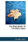 The Biographies of Cornelius Nepos - Cornelius Nepos