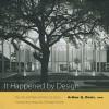 It Happened by Design: The Life and Work of Arthur Q. Davis - Arthur Q. Davis, J. Richard Gruber