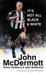 John McDermott: It's Not All Black & White - Simon Ashberry, John McDermott