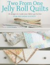Two from One Jelly Roll Quilts - Pam Lintott