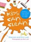 Kids can clean - Shannon Lush, Erin Lush