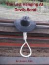 The Last Hanging at Devils Bend - Bruce Pratt
