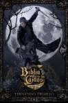 La Biblia de los Caídos. Tomo 2 del testamento del Gris (Spanish Edition) - Fernando Trujillo, Nieves García Bautista
