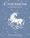 Unicorns: An Introduction - Jane Struthers