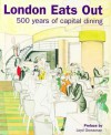 London Eats Out 1500-2000: 500 Years of Capital Dining - Edwina Ehrman, Hazel Forsyth, Jacqui Pearce, Rory O'Connell, Lucy Peltz, Cathy Ross