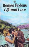 Life and Love - Denise Robins