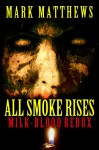 ALL SMOKE RISES: MILK-BLOOD REDUX - Elderlemon Design, Julie Hutchings, Mark Matthews