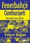 Fenerbahçe Cumhuriyeti - Yalçın Doğan