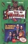 La familia horrible (Todos mis monstruos, #7) - Thomas Brezina