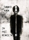 Za pięć rewolta - Dawid Kain
