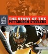 The Story of the Pittsburgh Steelers - John Nichols