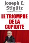 Le Triomphe de la cupidité - Joseph E. Stiglitz, Paul Chemla