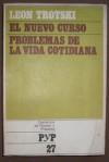 El nuevo curso - Problemas de la vida cotidiana (Cuadernos de Pasado y Presente, #27) - Leon Trotsky, María Teresa Poyrazián, Mónica Virasoro