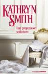 Una proposición seductora - Kathryn Smith