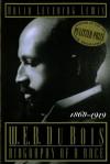 W. E. B. Du Bois, 1868-1919: Biography of a Race - David Levering Lewis