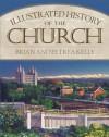 Illustrated History of the Church - Brian Kelly, Petrea G. Kelly