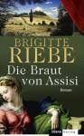 Die Braut von Assisi - Brigitte Riebe