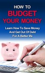 Budgeting: How to manage your money, learn personal finance, get debt free and gain financial freedom (Finance, Personal Finace, Save Money, Goal Setting) - Ryan Smith