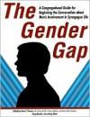 The Gender Gap: A Congregational Guide for Beginning the Conversation about Men's Involvement in Synagogue Life - Hara E. Person, Carolyn Bricklin, Owen Gottlieb, Melissa Zalkin Stollman, Doug Barden