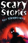 Scary Stories for Sleepovers - C.B. Colby, Ron Edwards, John Macklin
