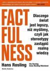 Factfulness. Dlaczego świat jest lepszy, niż myślimy, czyli jak stereotypy zastąpić realną wiedzą - Hans Rosling, Monika Popławska