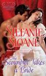 The Scoundrel Takes a Bride - Stefanie Sloane