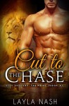 Cut to the Chase - Layla Nash
