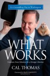 What Works: Common Sense Solutions for a Stronger America - Cal Thomas, Sean Hannity