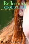 Reflections: An Eikasia Prelude - Illise Montoya