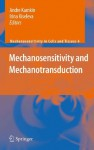 Mechanosensitivity and Mechanotransduction (Mechanosensitivity in Cells and Tissues) - Irina Kiseleva, Andre Kamkin