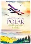 Dalekie podróże z Bliską - Agnieszka Monika Polak