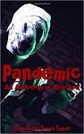 Pandemic: An Anthology of Affliction - Lippincott Williams & Wilkins, Danny Campbell, Cameron Jace, Xander Price, Samie Sands, Sheri Velarde, Chuck Buda, Alex Winck, Katie Jaarsveld, McKenzie Richardson, Armando Rosamilia