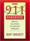 911 Handbook: Biblical Solutions to Everyday Problems - Kent Crockett