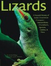 Lizards: A Natural History of Some Uncommon Creatures:Extraordinary Chameleons, Iguanas, Geckos, & More - David Badger, John Netherton