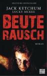 Beuterausch: Roman (German Edition) - Jack Ketchum, Lucky McKee, Marcel Häußler