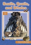 Snails, Quails, and Whales - Dave Miller