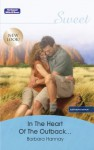 Mills & Boon : In The Heart Of The Outback... - Barbara Hannay