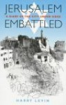 Jerusalem Embattled: A Diary of the City Under Siege March 25, 1948 to July 18th, 1948 (Global Issues) - Harry Levin