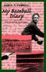 My Baseball Diary - James T. Farrell, Joseph Durso